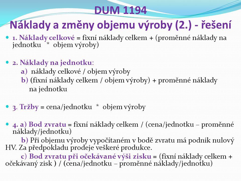 DUM 1194 Náklady a změny objemu výroby (2.) - řešení 1.