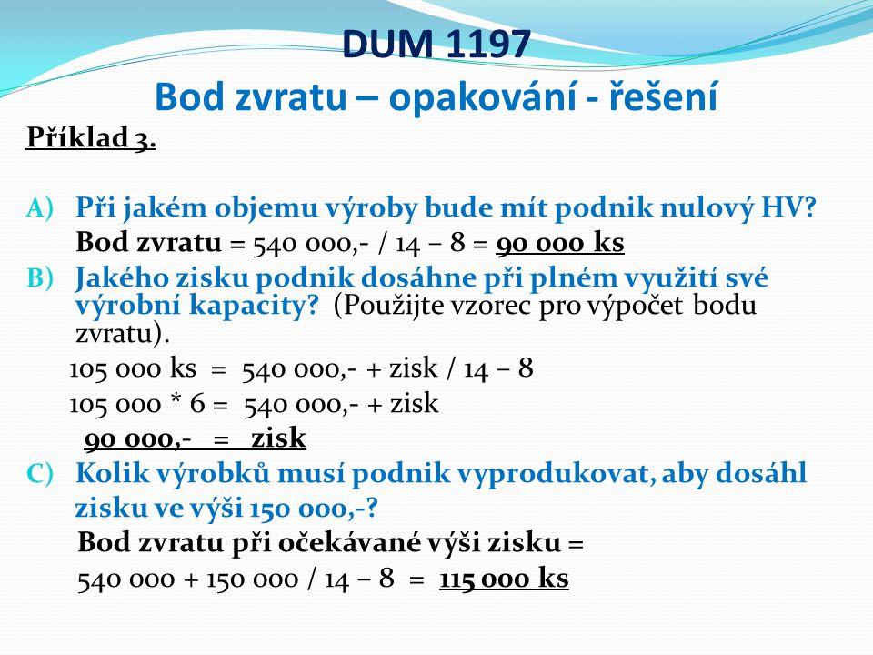 DUM 1197 Bod zvratu – opakování - řešení Příklad 3.