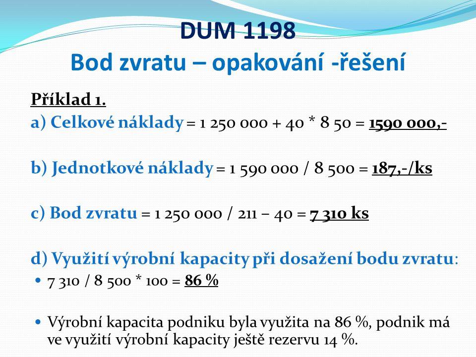 DUM 1198 Bod zvratu – opakování -řešení Příklad 1.