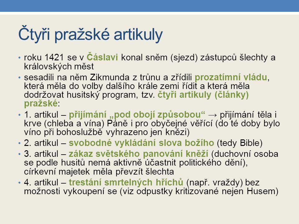 Čtyři pražské artikuly roku 1421 se v Čáslavi konal sněm (sjezd) zástupců šlechty a královských měst sesadili na něm Zikmunda z trůnu a zřídili prozat