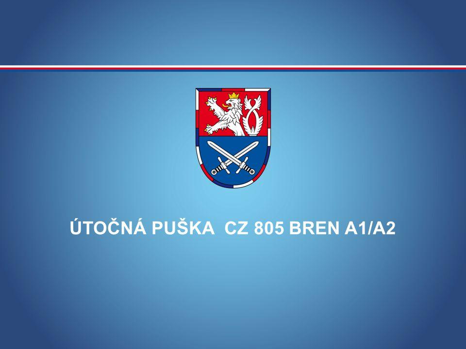 MINISTERSTVO OBRANY ČESKÉ REPUBLIKY ÚTOČNÁ PUŠKA CZ 805 BREN A1/A2