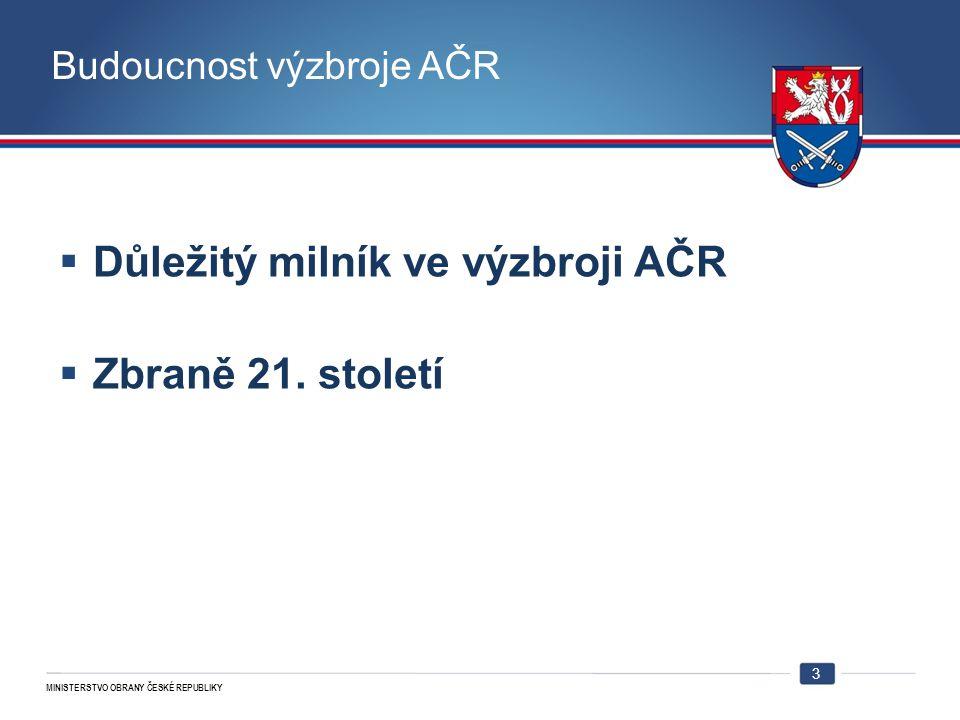 MINISTERSTVO OBRANY ČESKÉ REPUBLIKY Požadavky AČR  Koncepce  Takticko-technické požadavky 4