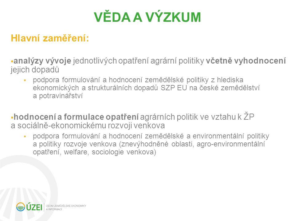 Výstupy a jejich uživatelé:  MZe hlavní zadavatel - více než 85% aktivit  Strategie pro růst českého zemědělství po roce 2014, příprava nové SZP pro ČR, Zprávy o stavu zemědělství, Panorama potravinářského průmyslu, tematické úkoly a mimořádné TÚ aj.).