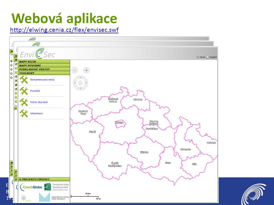 EiF 2015 Banská Bystrica 17. 6. 2015 Webová aplikace http://elwing.cenia.cz/flex/envisec.swf
