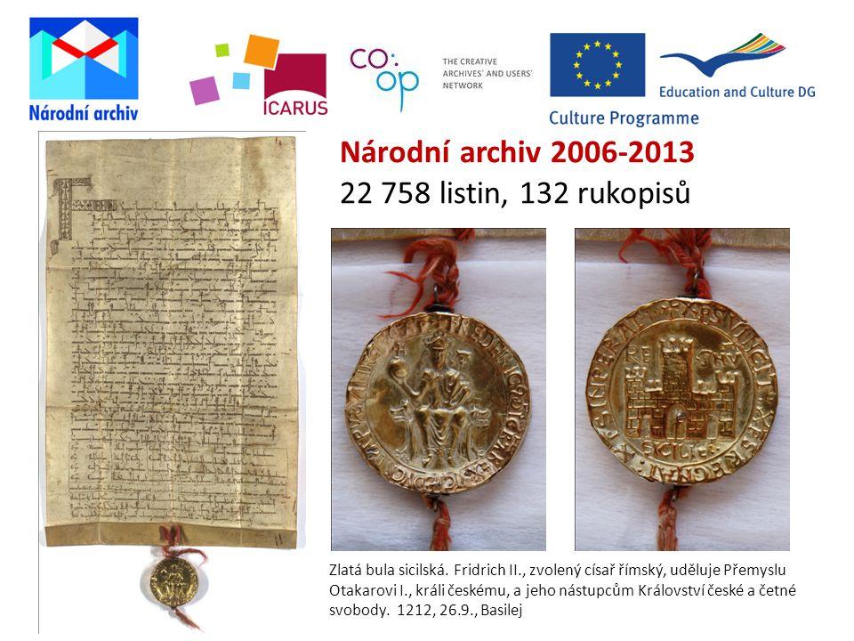 Národní archiv 2006-2013 22 758 listin, 132 rukopisů Zlatá bula sicilská.