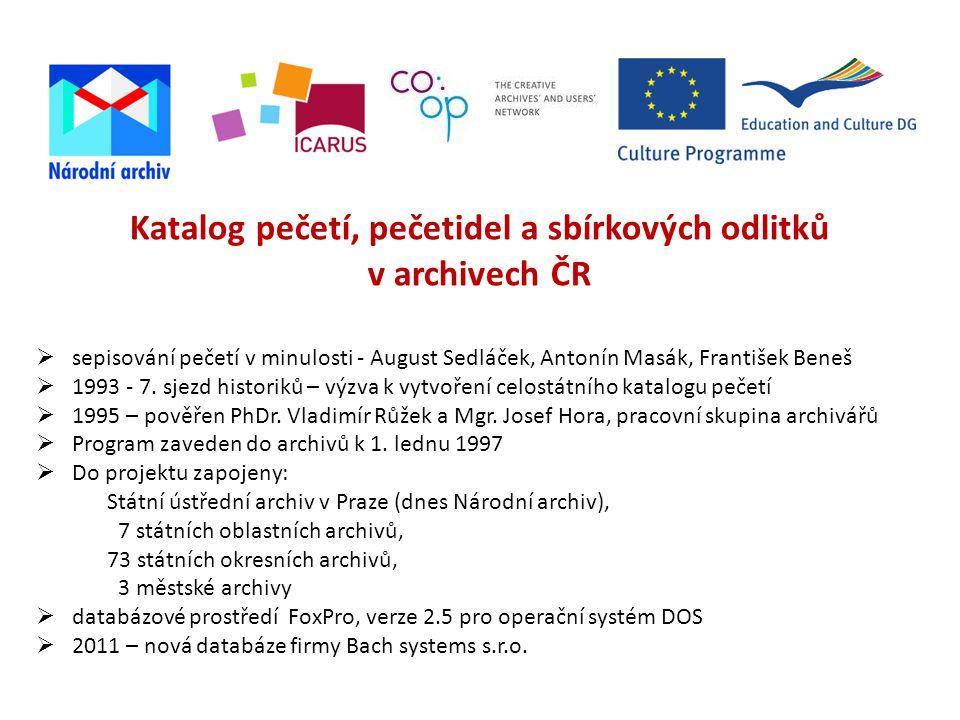 Katalog pečetí, pečetidel a sbírkových odlitků v archivech ČR  sepisování pečetí v minulosti - August Sedláček, Antonín Masák, František Beneš  1993 - 7.