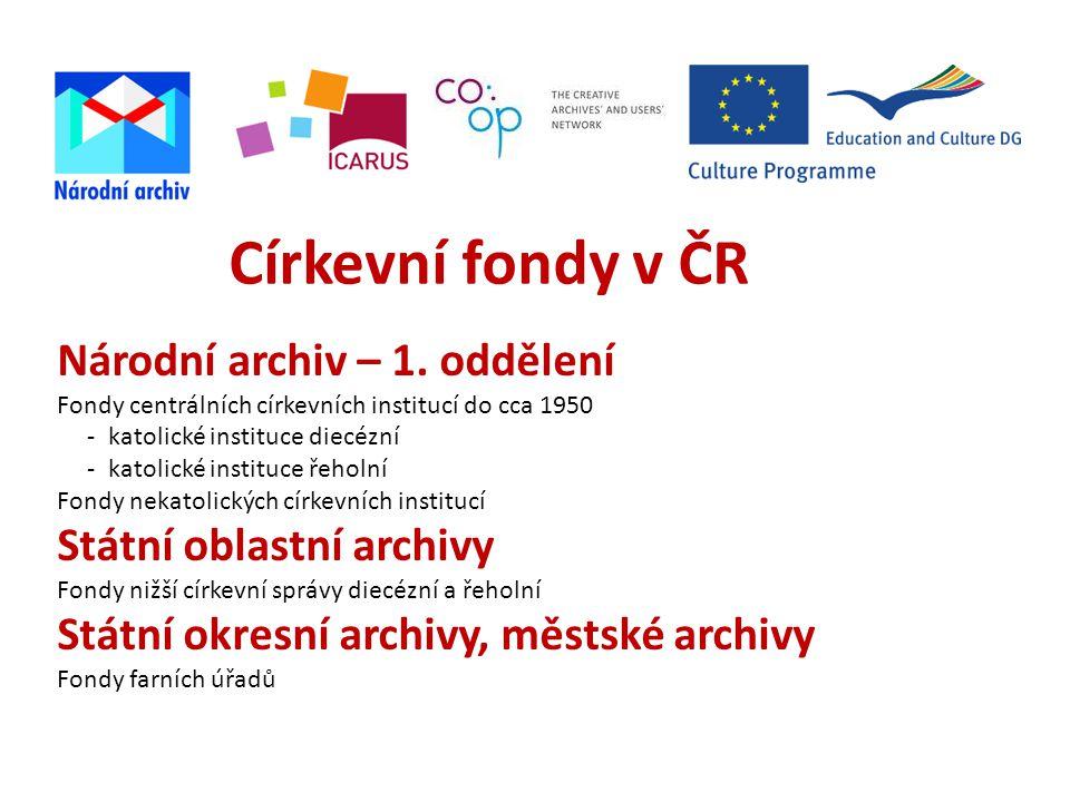 Církevní fondy v ČR Národní archiv – 1.