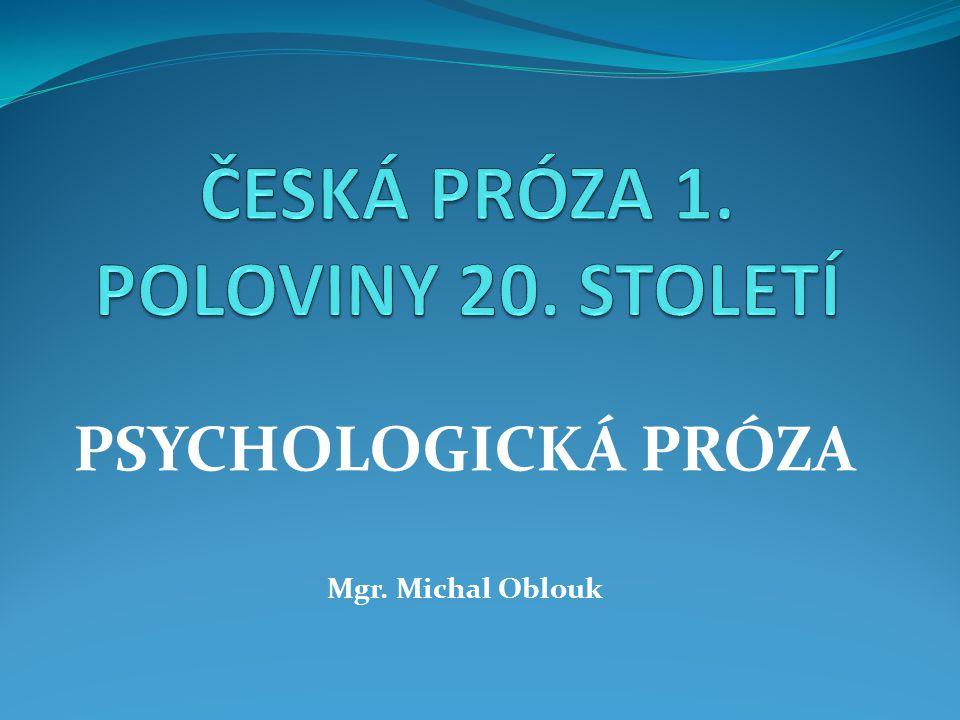 PSYCHOLOGICKÁ PRÓZA Mgr. Michal Oblouk