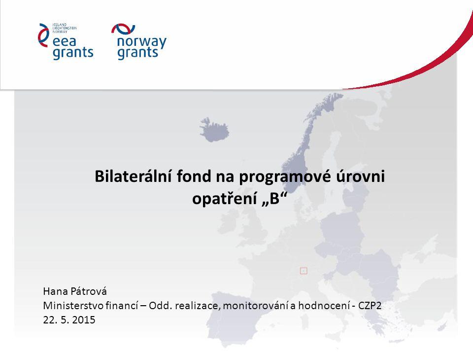 """Bilaterální fond na programové úrovni opatření """"B Hana Pátrová Ministerstvo financí – Odd."""