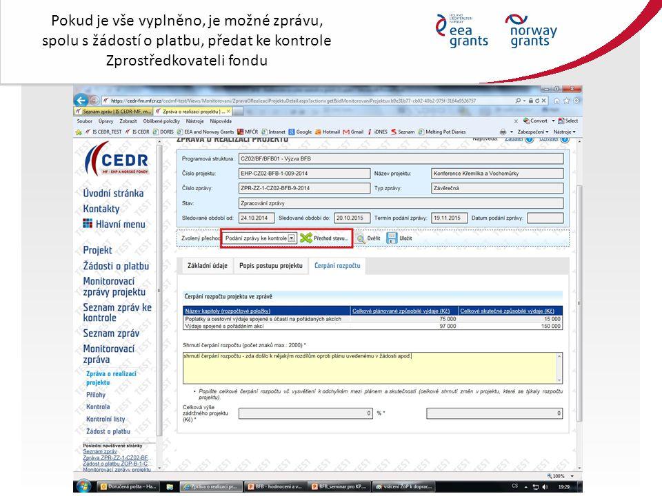 Pokud je vše vyplněno, je možné zprávu, spolu s žádostí o platbu, předat ke kontrole Zprostředkovateli fondu
