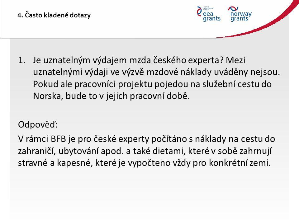 4. Často kladené dotazy 1.Je uznatelným výdajem mzda českého experta.