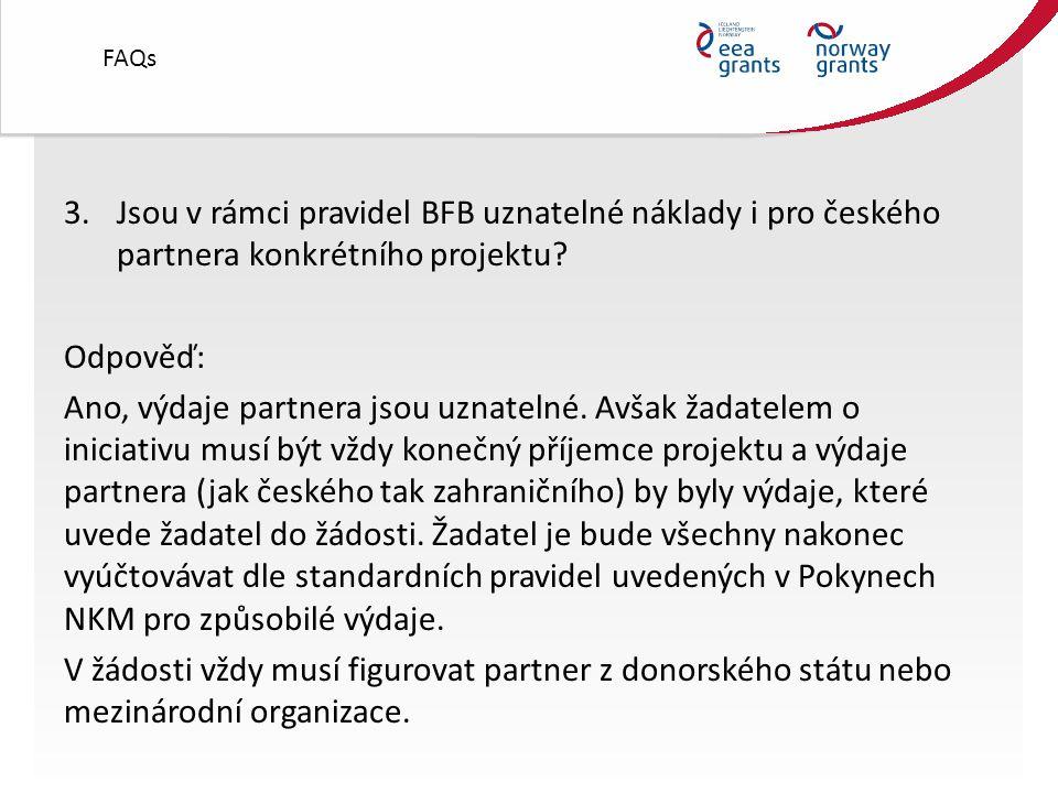 3.Jsou v rámci pravidel BFB uznatelné náklady i pro českého partnera konkrétního projektu.