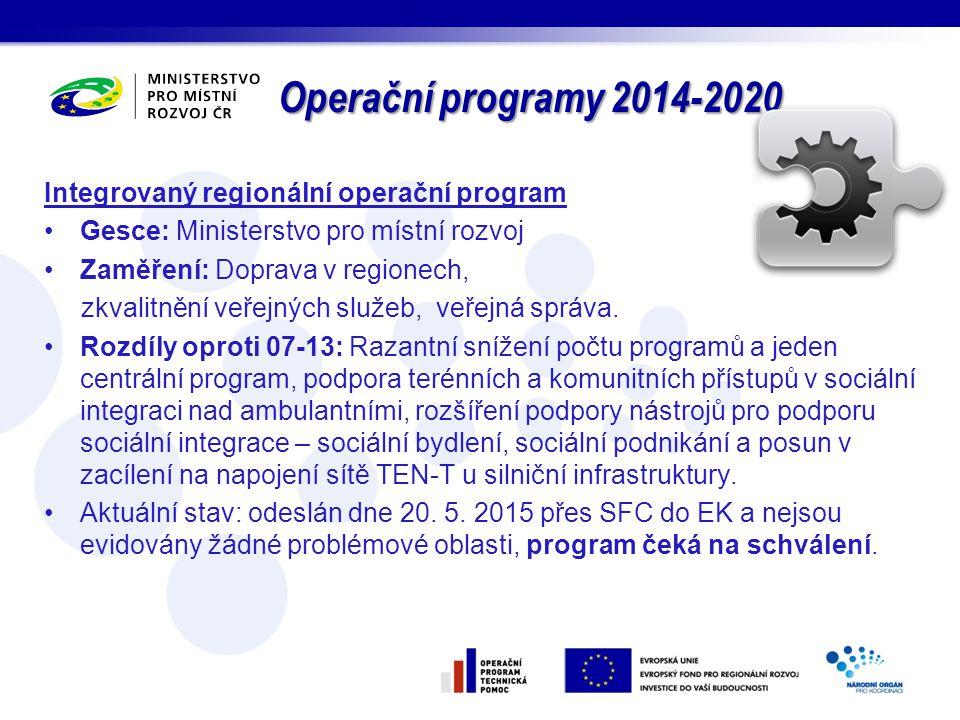 Operační programy 2014-2020 Integrovaný regionální operační program Gesce: Ministerstvo pro místní rozvoj Zaměření: Doprava v regionech, zkvalitnění v