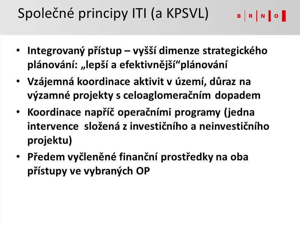 """Společné principy ITI (a KPSVL) Integrovaný přístup – vyšší dimenze strategického plánování: """"lepší a efektivnější""""plánování Vzájemná koordinace aktiv"""