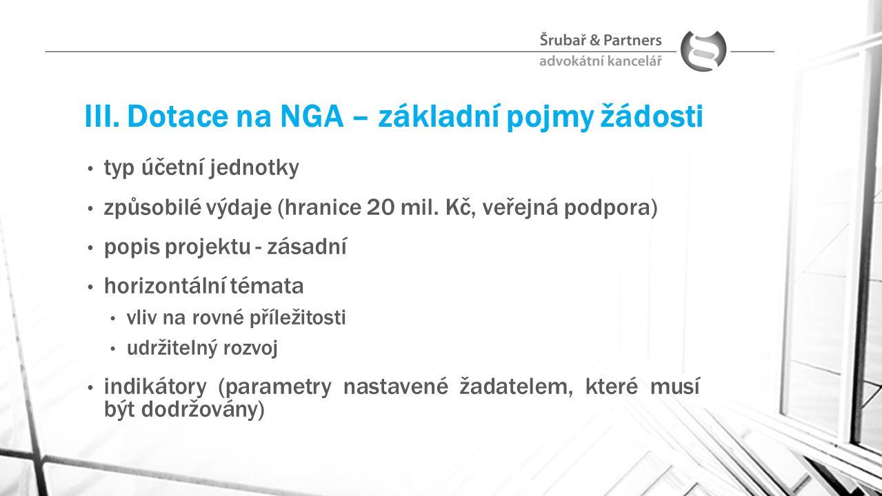 III. Dotace na NGA – základní pojmy žádosti typ účetní jednotky způsobilé výdaje (hranice 20 mil. Kč, veřejná podpora) popis projektu - zásadní horizo