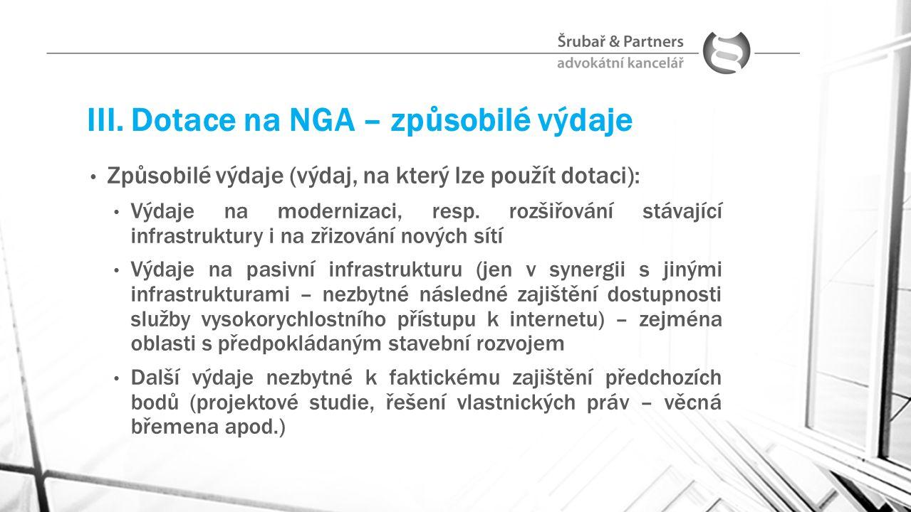 III. Dotace na NGA – způsobilé výdaje Způsobilé výdaje (výdaj, na který lze použít dotaci): Výdaje na modernizaci, resp. rozšiřování stávající infrast