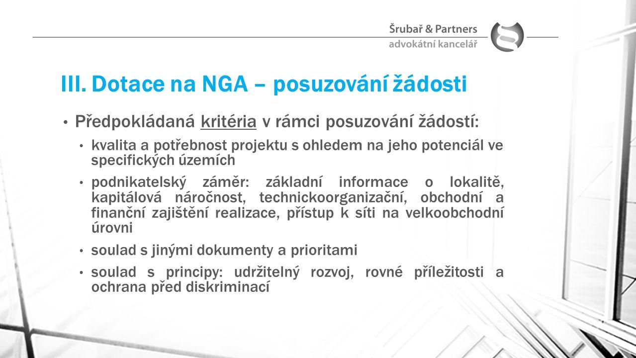 III. Dotace na NGA – posuzování žádosti Předpokládaná kritéria v rámci posuzování žádostí: kvalita a potřebnost projektu s ohledem na jeho potenciál v