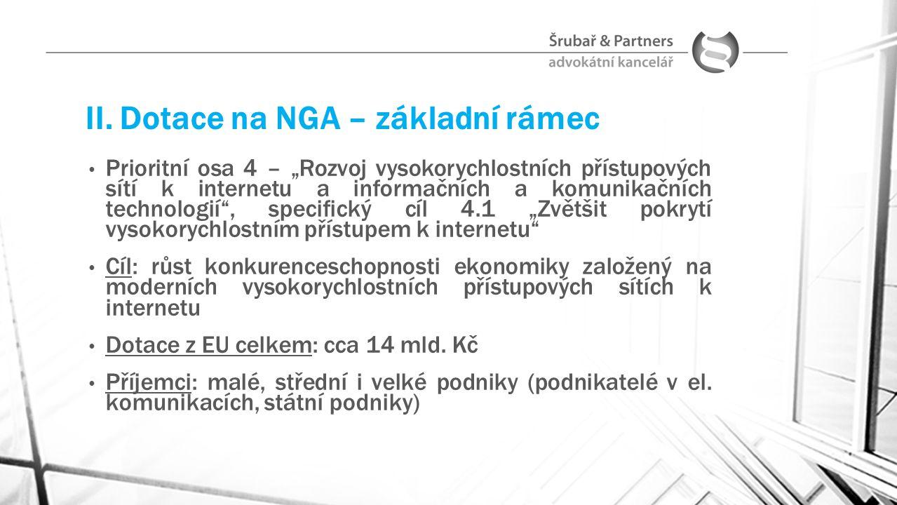 """II. Dotace na NGA – základní rámec Prioritní osa 4 – """"Rozvoj vysokorychlostních přístupových sítí k internetu a informačních a komunikačních technolog"""