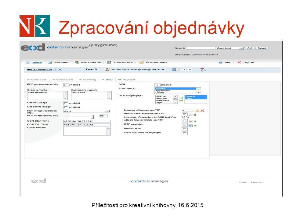 Zpracování objednávky Příležitosti pro kreativní knihovny, 16.6.2015