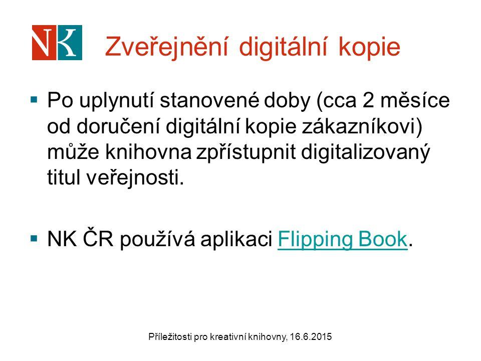 Zveřejnění digitální kopie  Po uplynutí stanovené doby (cca 2 měsíce od doručení digitální kopie zákazníkovi) může knihovna zpřístupnit digitalizovaný titul veřejnosti.