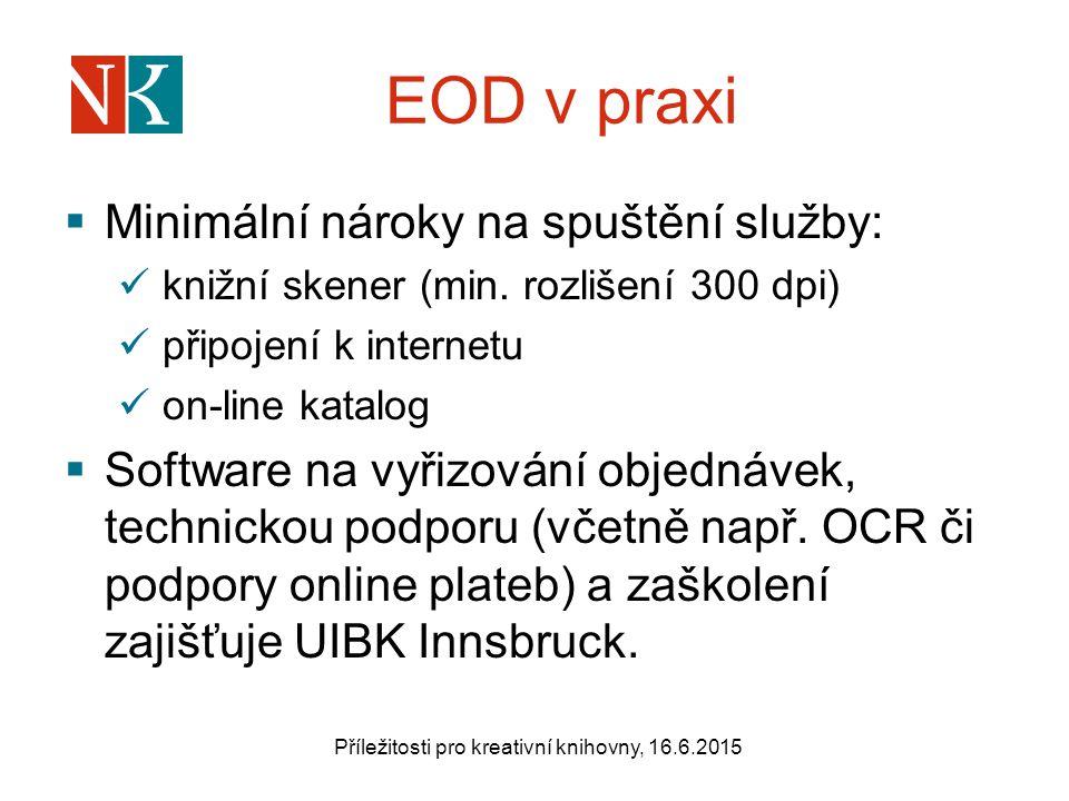 EOD v praxi  Minimální nároky na spuštění služby: knižní skener (min.