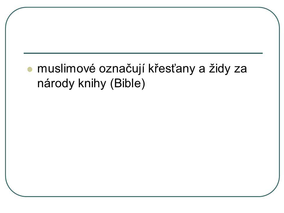 muslimové označují křesťany a židy za národy knihy (Bible)