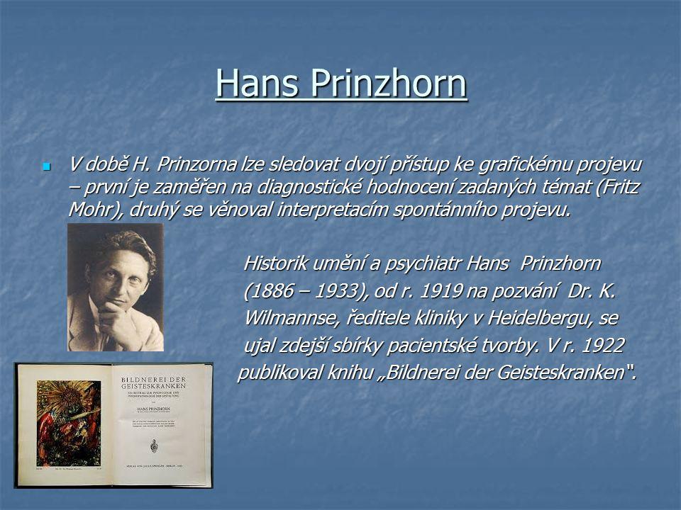 Hans Prinzhorn V době H. Prinzorna lze sledovat dvojí přístup ke grafickému projevu – první je zaměřen na diagnostické hodnocení zadaných témat (Fritz