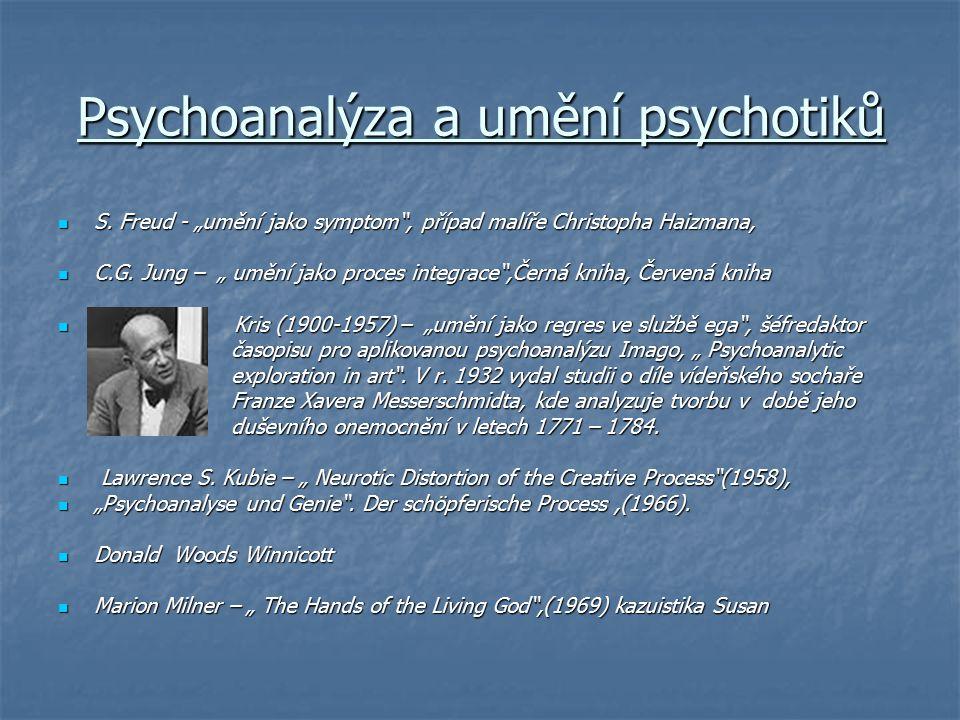 """Psychoanalýza a umění psychotiků S. Freud - """"umění jako symptom"""", případ malíře Christopha Haizmana, S. Freud - """"umění jako symptom"""", případ malíře Ch"""