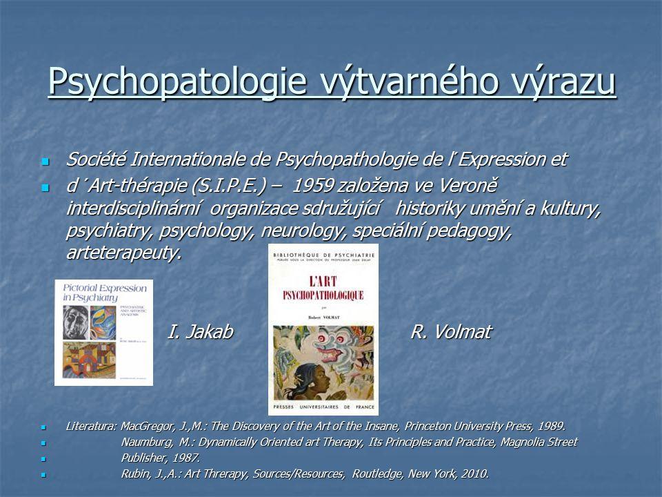 Psychopatologie výtvarného výrazu Société Internationale de Psychopathologie de l´Expression et Société Internationale de Psychopathologie de l´Expres