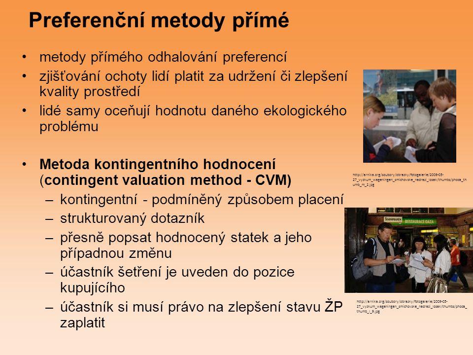 Preferenční metody nepřímé Hedonická metoda metoda zohledňuje preferenci lidí ke kvalitě životního prostředí kvalita životního prostředí se odráží i v ceně soukromého statku (např.