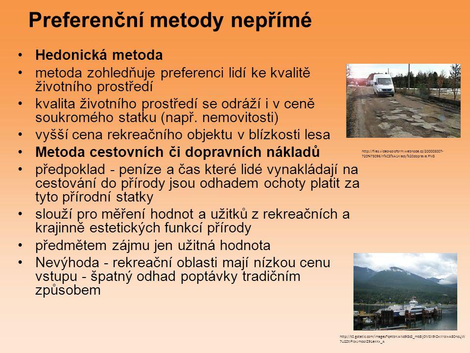 Preferenční metody nepřímé Hedonická metoda metoda zohledňuje preferenci lidí ke kvalitě životního prostředí kvalita životního prostředí se odráží i v