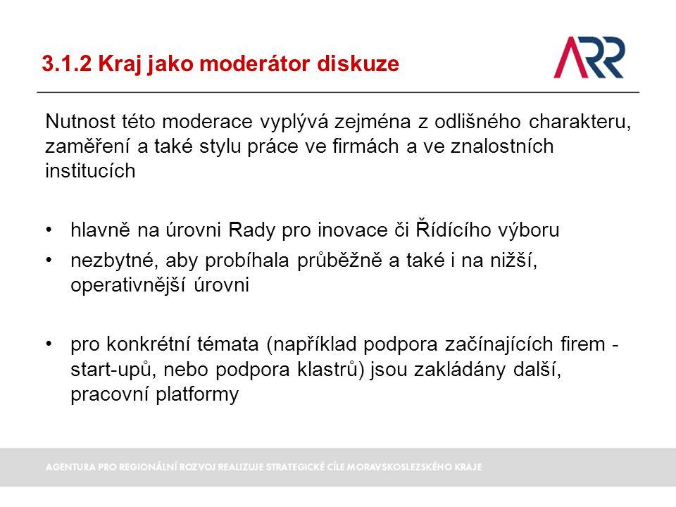 3.1.2 Kraj jako moderátor diskuze Nutnost této moderace vyplývá zejména z odlišného charakteru, zaměření a také stylu práce ve firmách a ve znalostníc
