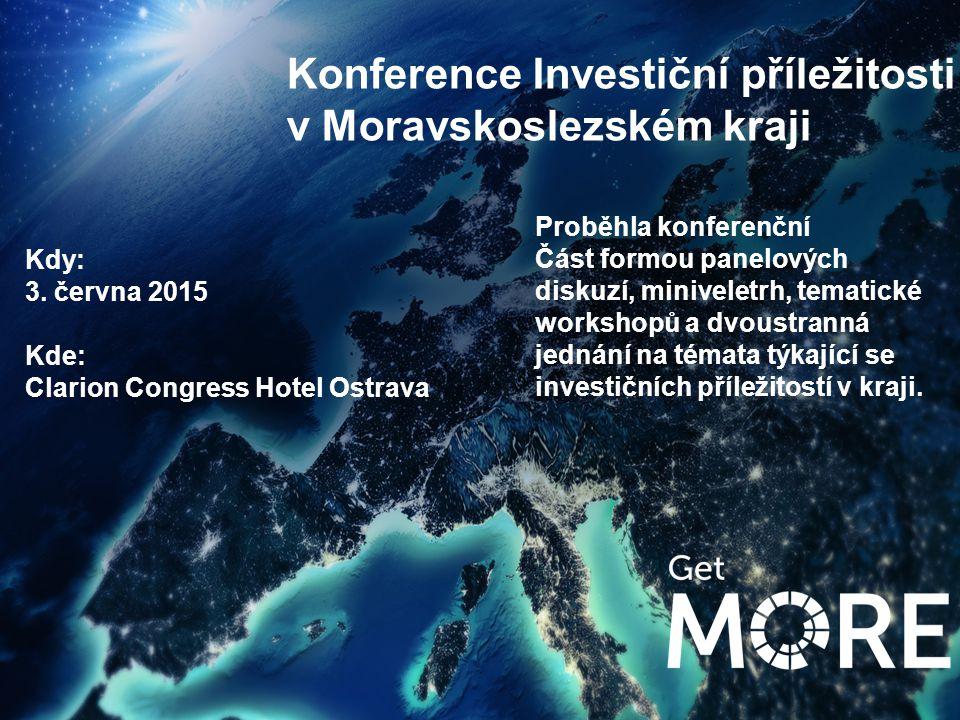 xx Kdy: 3. června 2015 Kde: Clarion Congress Hotel Ostrava Proběhla konferenční Část formou panelových diskuzí, miniveletrh, tematické workshopů a dvo