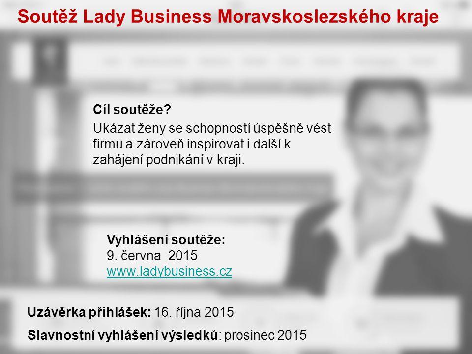 Cíl soutěže? Ukázat ženy se schopností úspěšně vést firmu a zároveň inspirovat i další k zahájení podnikání v kraji. Soutěž Lady Business Moravskoslez