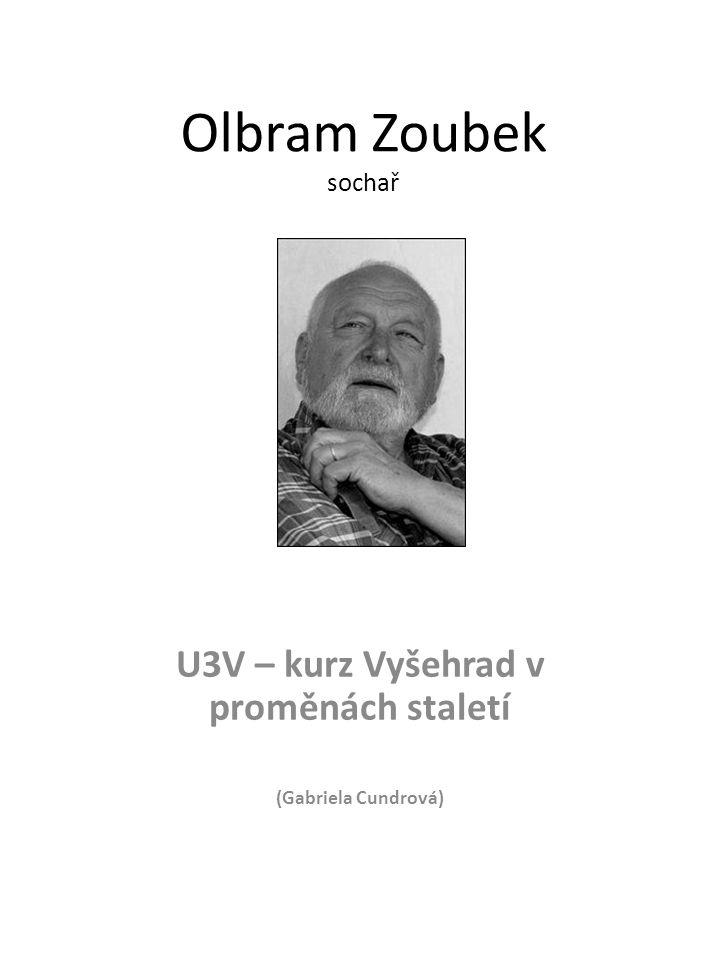 Olbram Zoubek sochař U3V – kurz Vyšehrad v proměnách staletí (Gabriela Cundrová)