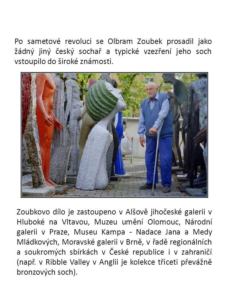Po sametové revoluci se Olbram Zoubek prosadil jako žádný jiný český sochař a typické vzezření jeho soch vstoupilo do široké známosti.