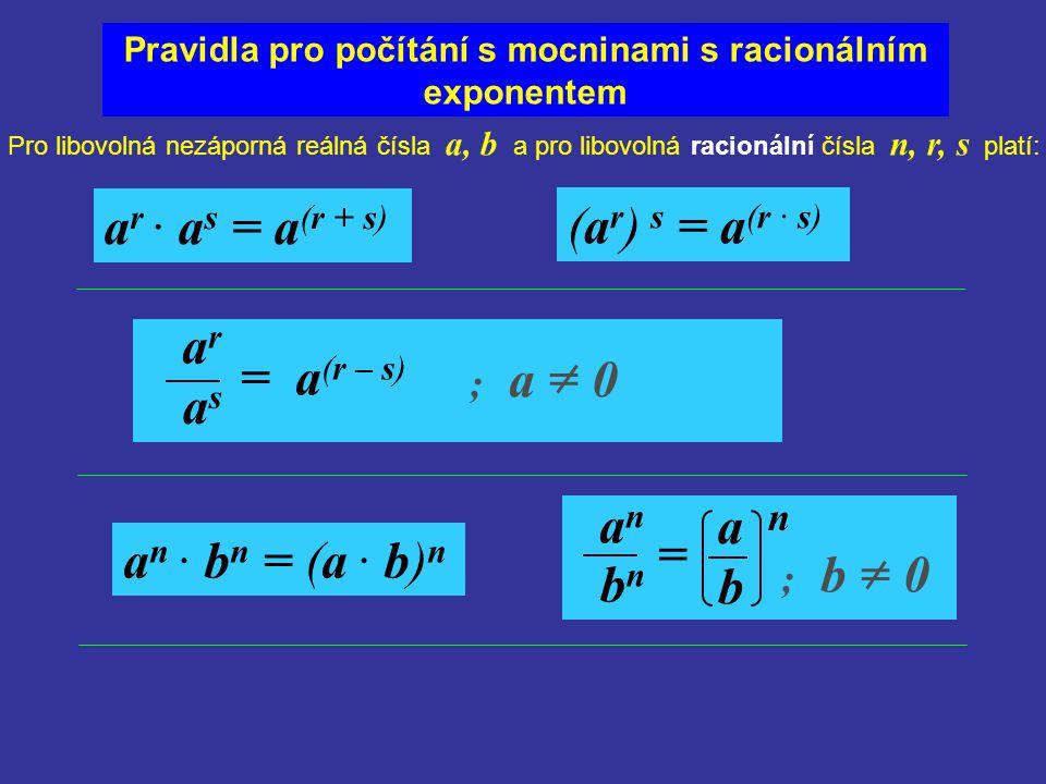 asas Pravidla pro počítání s mocninami s racionálním exponentem Pro libovolná nezáporná reálná čísla a, b a pro libovolná racionální čísla n, r, s pla