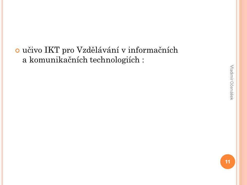 učivo IKT pro Vzdělávání v informačních a komunikačních technologiích : Vladimír Očenášek 11