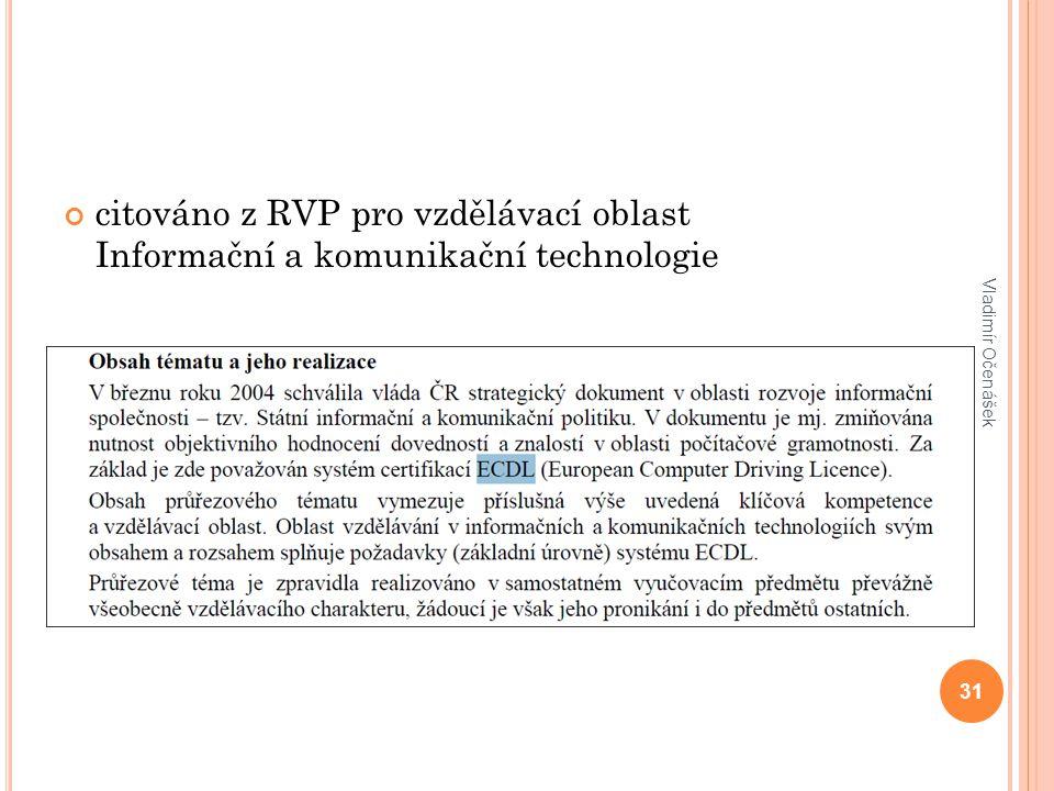 citováno z RVP pro vzdělávací oblast Informační a komunikační technologie 31 Vladimír Očenášek