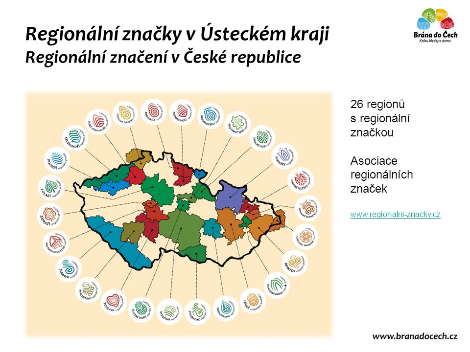 Regionální značky v Ústeckém kraji Regionální značení na území Ústeckého kraje Českosaské ŠvýcarskoČeskosaské Švýcarsko (certifikuje od roku 2010) KrušnohoříKrušnohoří (certifikuje od roku 2011) PoohříPoohří (certifikuje od června 2015) České středohoříČeské středohoří (certifikuje od května 2015)