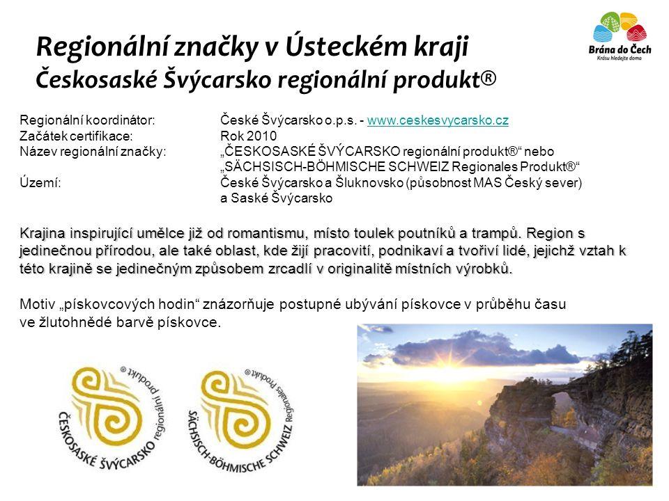 Regionální značky v Ústeckém kraji Českosaské Švýcarsko regionální produkt® Regionální koordinátor:České Švýcarsko o.p.s.