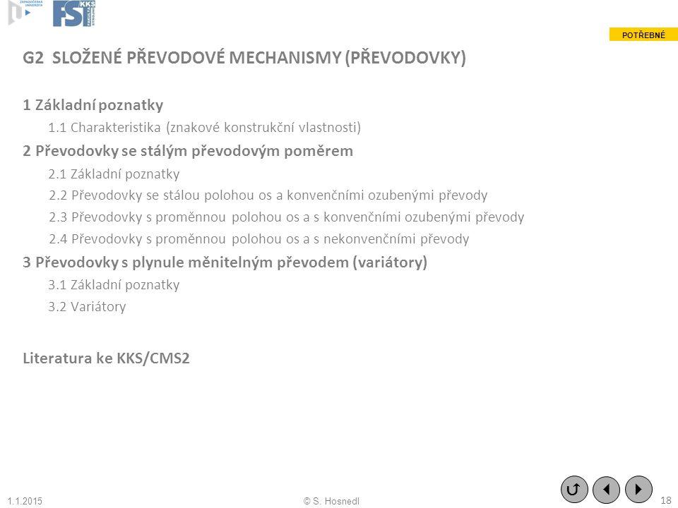 G2 SLOŽENÉ PŘEVODOVÉ MECHANISMY (PŘEVODOVKY) 1 Základní poznatky 1.1 Charakteristika (znakové konstrukční vlastnosti) 2 Převodovky se stálým převodový