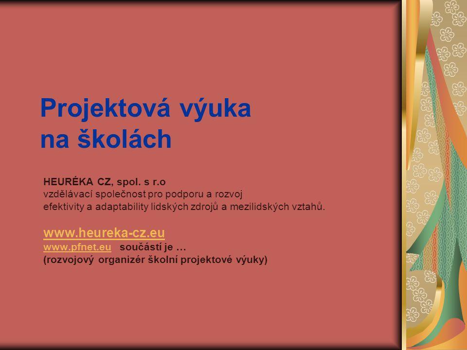 Projektová výuka na školách HEURÉKA CZ, spol.