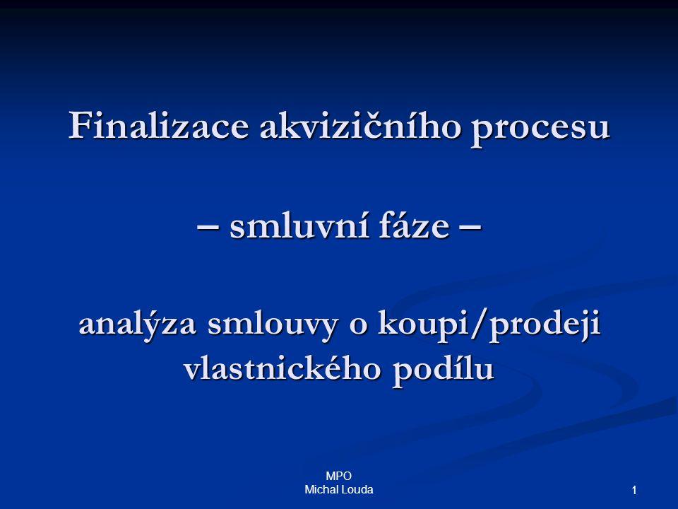 MPO Michal Louda 1 Finalizace akvizičního procesu – smluvní fáze – analýza smlouvy o koupi/prodeji vlastnického podílu