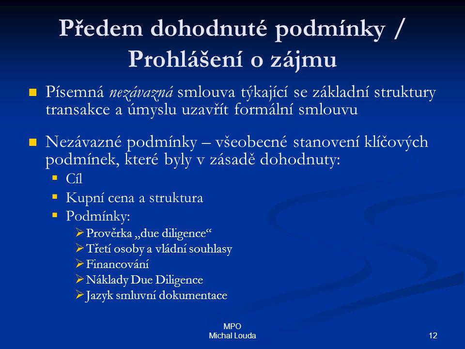 12 MPO Michal Louda Předem dohodnuté podmínky / Prohlášení o zájmu Písemná nezávazná smlouva týkající se základní struktury transakce a úmyslu uzavřít