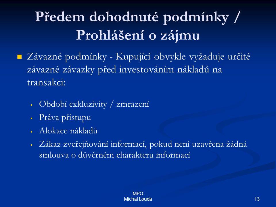 13 MPO Michal Louda Předem dohodnuté podmínky / Prohlášení o zájmu Závazné podmínky - Kupující obvykle vyžaduje určité závazné závazky před investován