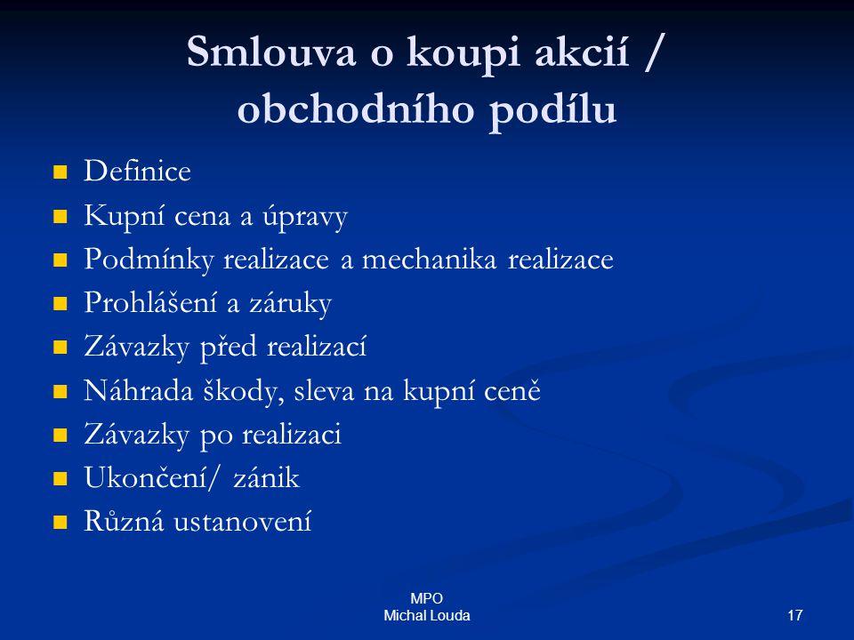 17 MPO Michal Louda Smlouva o koupi akcií / obchodního podílu Definice Kupní cena a úpravy Podmínky realizace a mechanika realizace Prohlášení a záruk