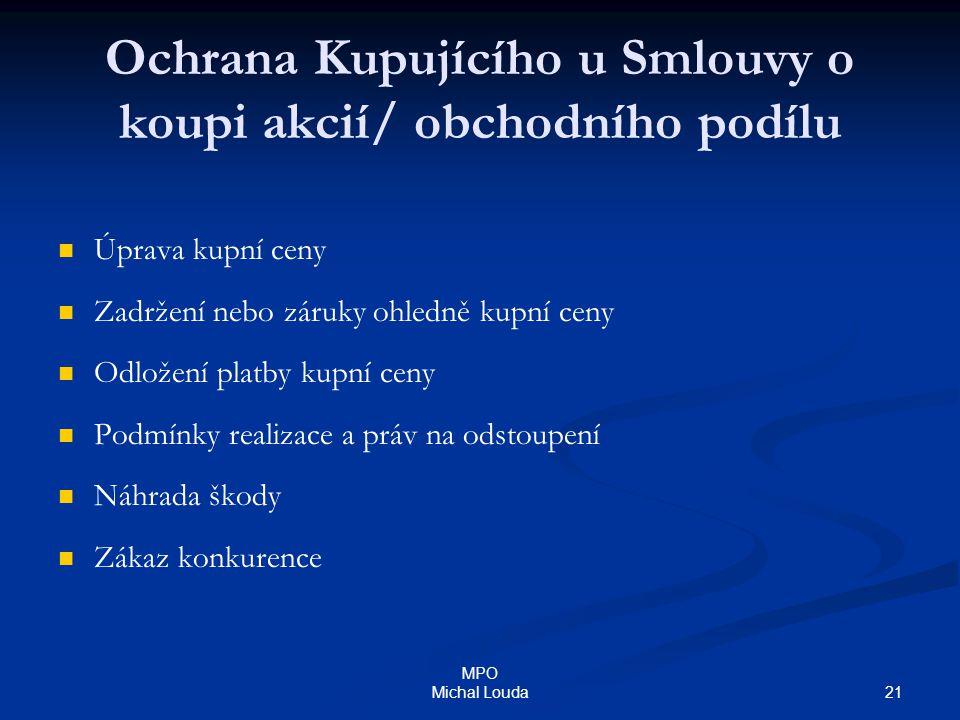 21 MPO Michal Louda Ochrana Kupujícího u Smlouvy o koupi akcií/ obchodního podílu Úprava kupní ceny Zadržení nebo záruky ohledně kupní ceny Odložení p