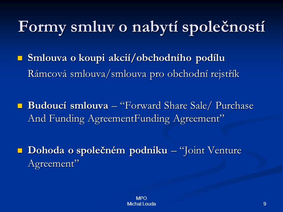 9 MPO Michal Louda Formy smluv o nabytí společností Smlouva o koupi akcií/obchodního podílu Smlouva o koupi akcií/obchodního podílu Rámcová smlouva/sm