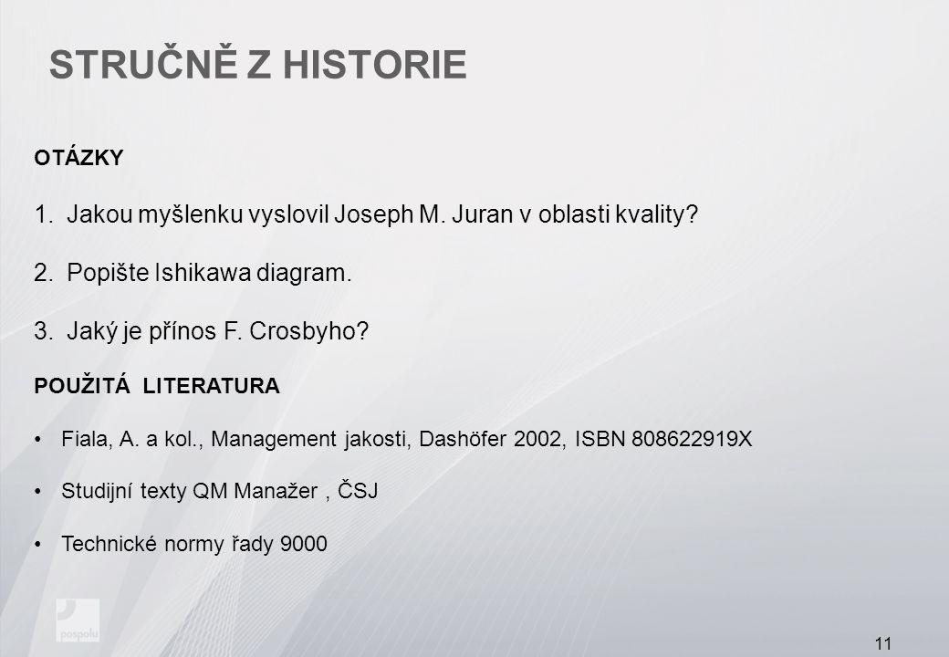 STRUČNĚ Z HISTORIE OTÁZKY 1.Jakou myšlenku vyslovil Joseph M.